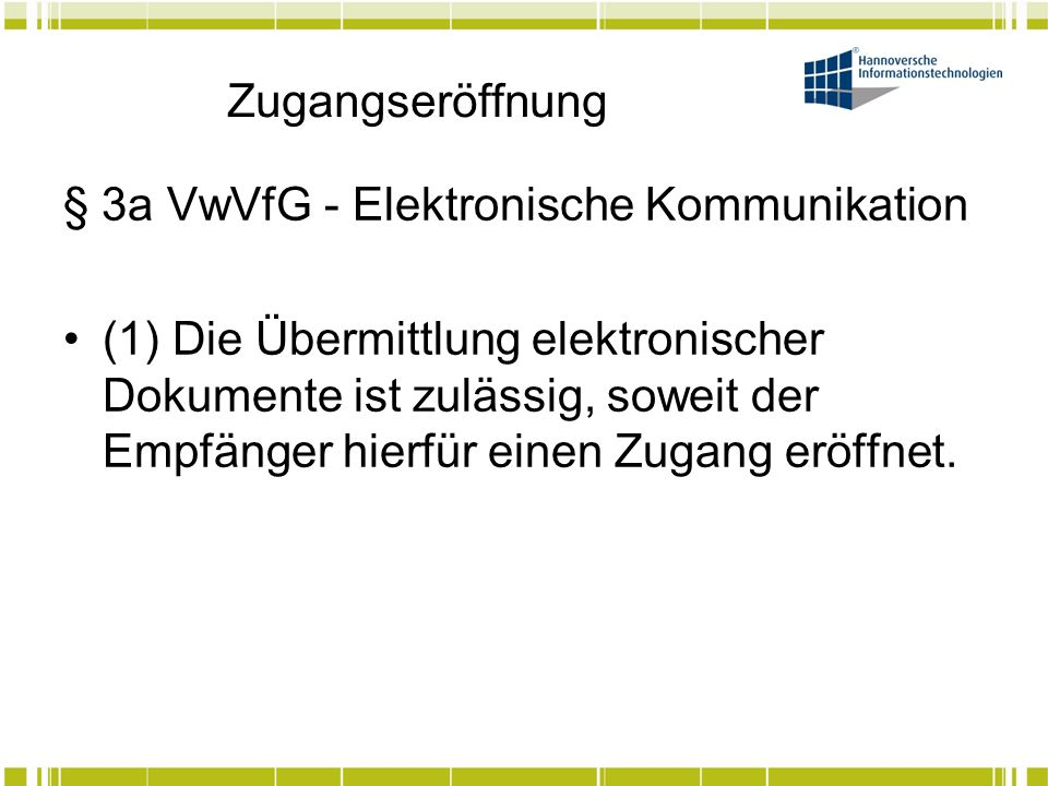 Zugangseröffnung § 3a VwVfG - Elektronische Kommunikation.