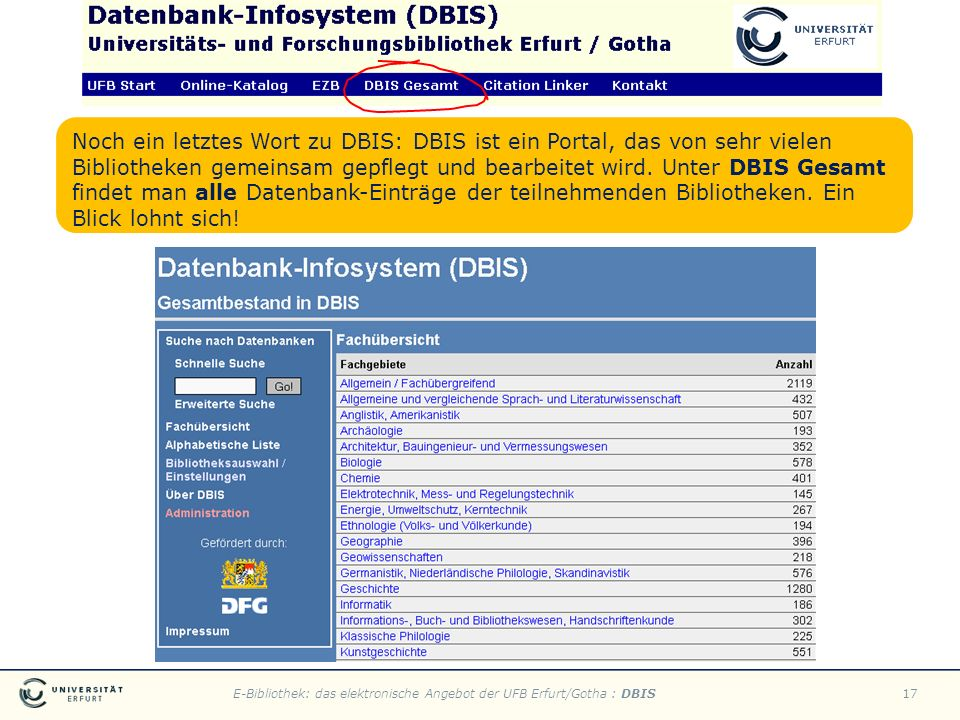 Noch ein letztes Wort zu DBIS: DBIS ist ein Portal, das von sehr vielen Bibliotheken gemeinsam gepflegt und bearbeitet wird.