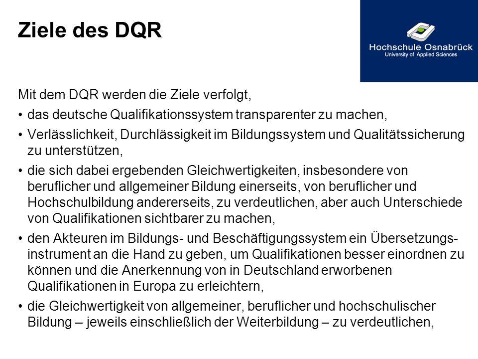 Ziele des DQR Mit dem DQR werden die Ziele verfolgt,