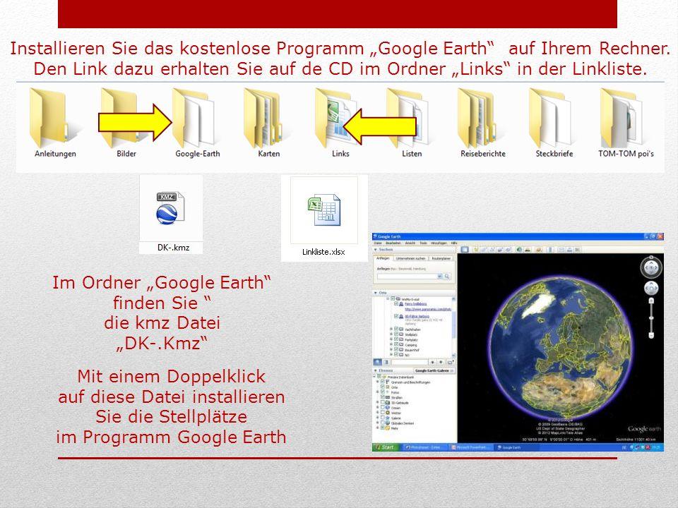 """Im Ordner """"Google Earth finden Sie die kmz Datei """"DK-.Kmz"""