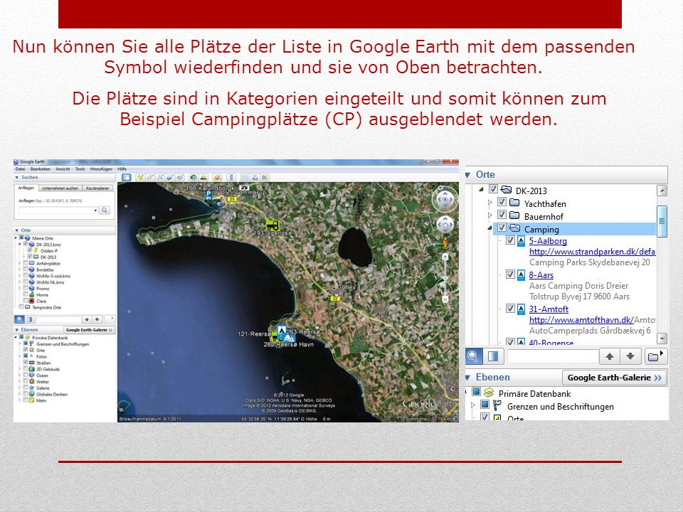 Nun können Sie alle Plätze der Liste in Google Earth mit dem passenden