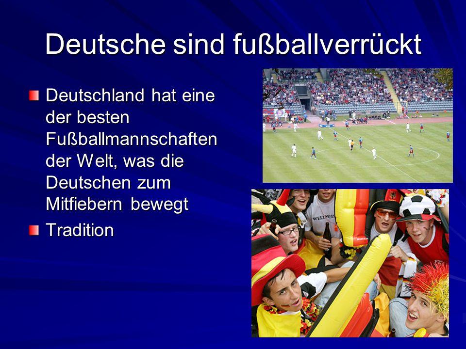 Deutsche sind fußballverrückt