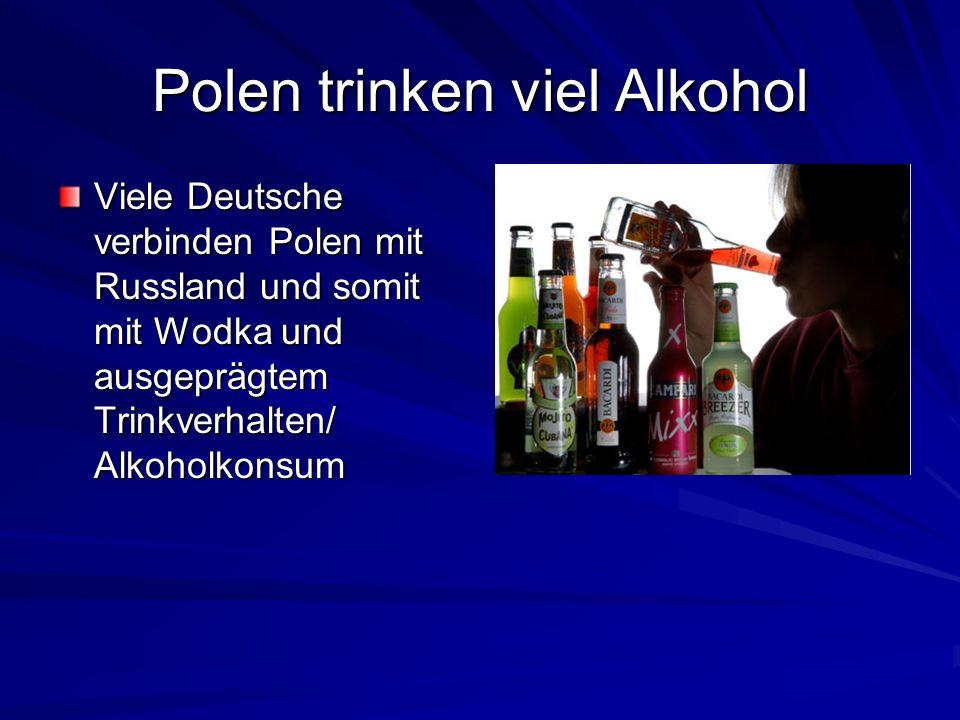Polen trinken viel Alkohol