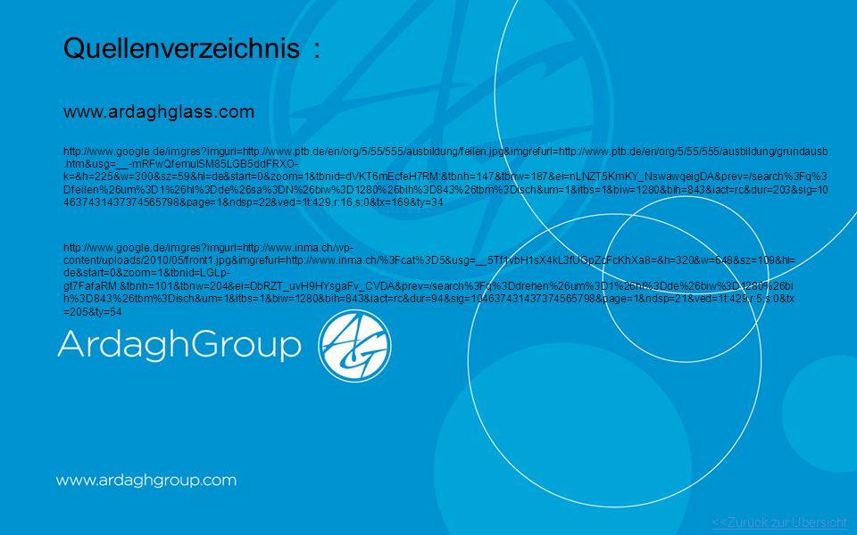 Quellenverzeichnis : www.ardaghglass.com <<Zurück zur Übersicht