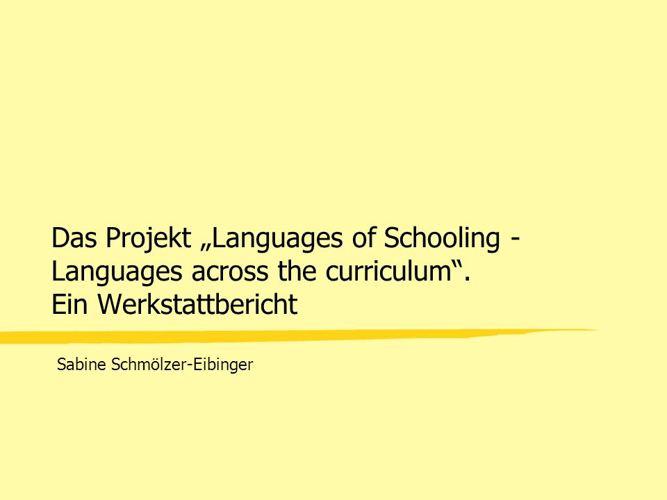 "Das Projekt ""Languages of Schooling - Languages across the curriculum"