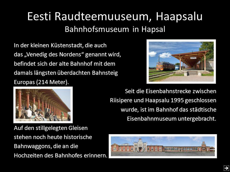 Eesti Raudteemuuseum, Haapsalu Bahnhofsmuseum in Hapsal