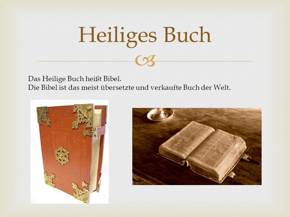 Heiliges Buch Das Heilige Buch heißt Bibel.