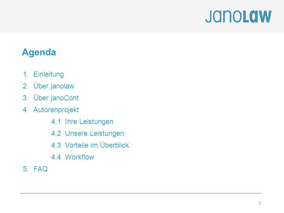 Agenda 1. Einleitung Über janolaw Über janoCont Autorenprojekt