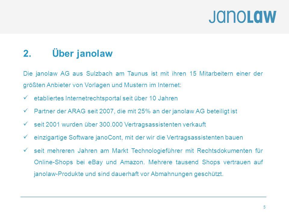 2. Über janolaw Die janolaw AG aus Sulzbach am Taunus ist mit ihren 15 Mitarbeitern einer der größten Anbieter von Vorlagen und Mustern im Internet: