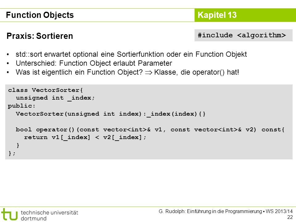 Function Objects Praxis: Sortieren #include <algorithm>