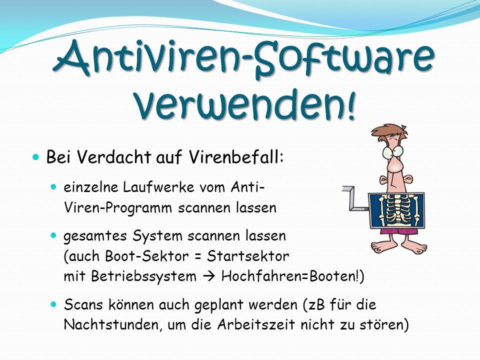 Antiviren-Software verwenden!