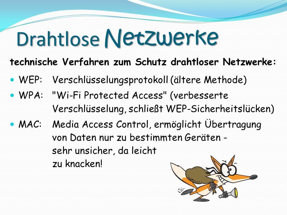 Drahtlose Netzwerke technische Verfahren zum Schutz drahtloser Netzwerke: WEP: Verschlüsselungsprotokoll (ältere Methode)