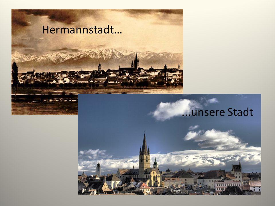 Hermannstadt… ...unsere Stadt