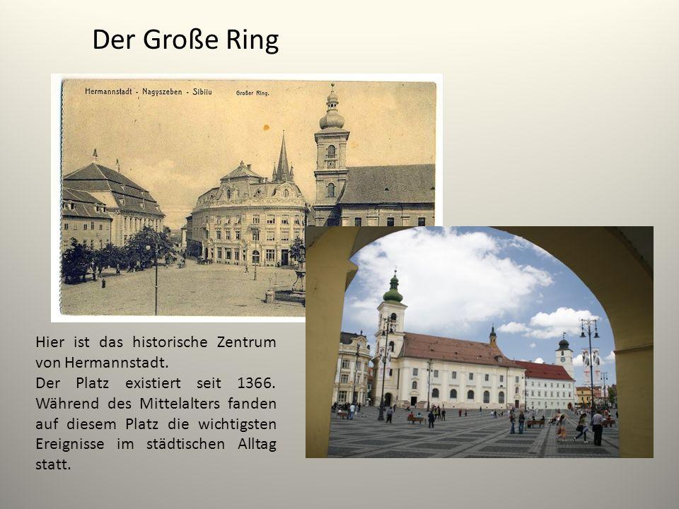 Der Große Ring Hier ist das historische Zentrum von Hermannstadt.