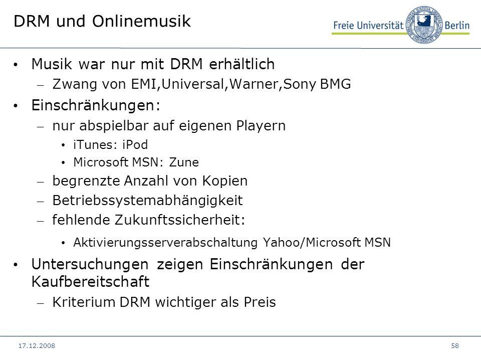 DRM und Onlinemusik Musik war nur mit DRM erhältlich Einschränkungen: