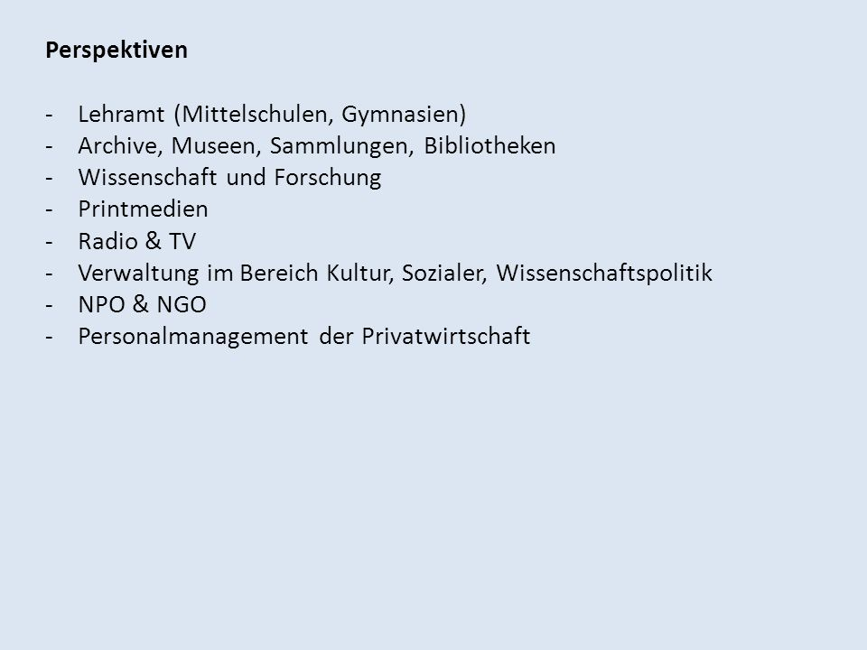 Perspektiven Lehramt (Mittelschulen, Gymnasien) Archive, Museen, Sammlungen, Bibliotheken. Wissenschaft und Forschung.