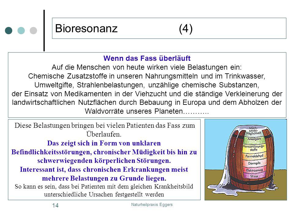 Bioresonanz (4) Wenn das Fass überläuft