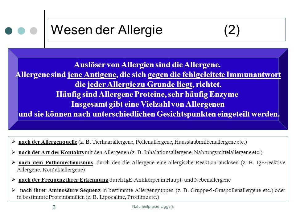 Wesen der Allergie (2) Auslöser von Allergien sind die Allergene.
