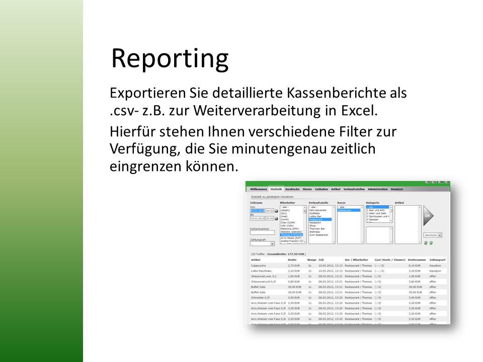 Reporting Exportieren Sie detaillierte Kassenberichte als .csv- z.B. zur Weiterverarbeitung in Excel.