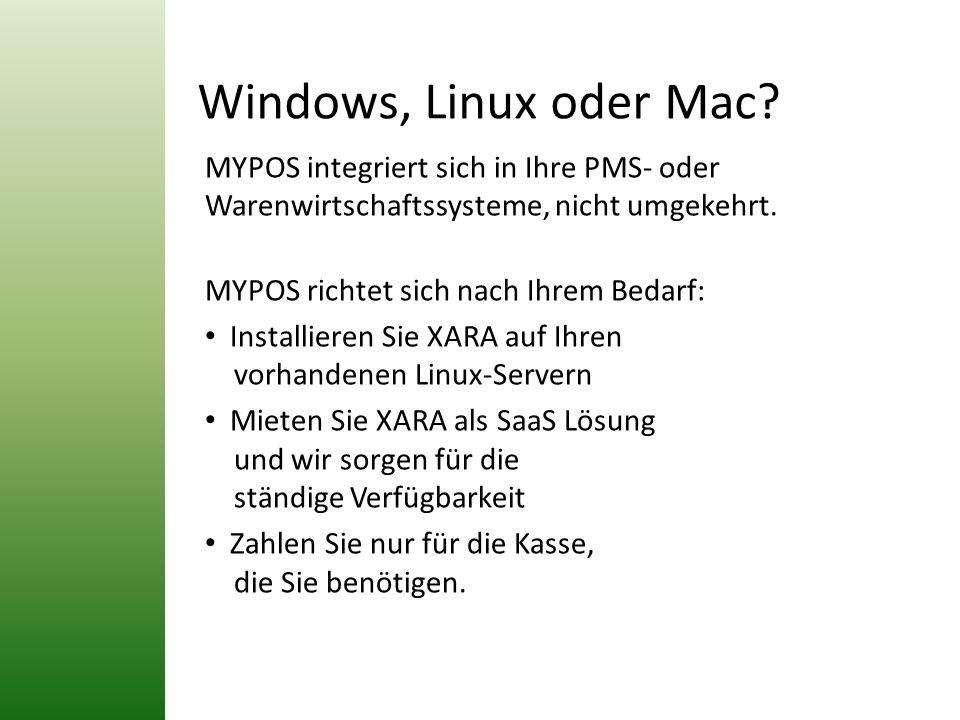 Windows, Linux oder Mac MYPOS integriert sich in Ihre PMS- oder Warenwirtschaftssysteme, nicht umgekehrt.