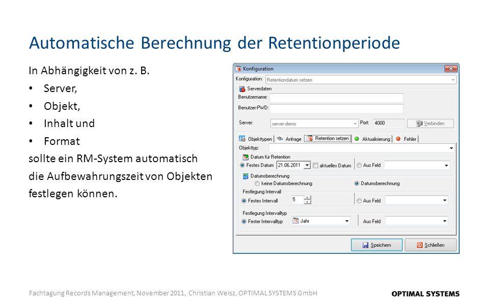 Automatische Berechnung der Retentionperiode
