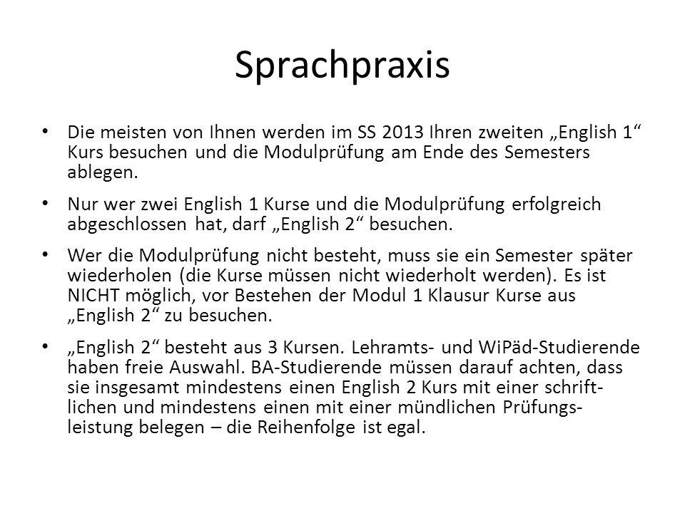 """Sprachpraxis Die meisten von Ihnen werden im SS 2013 Ihren zweiten """"English 1 Kurs besuchen und die Modulprüfung am Ende des Semesters ablegen."""