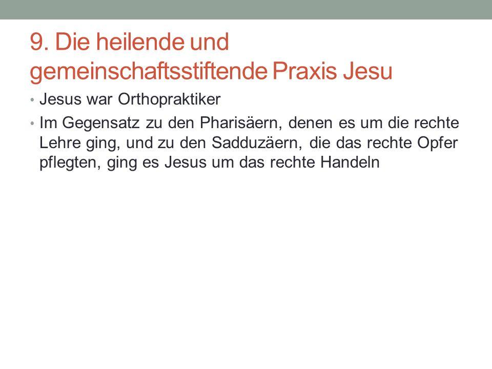 9. Die heilende und gemeinschaftsstiftende Praxis Jesu