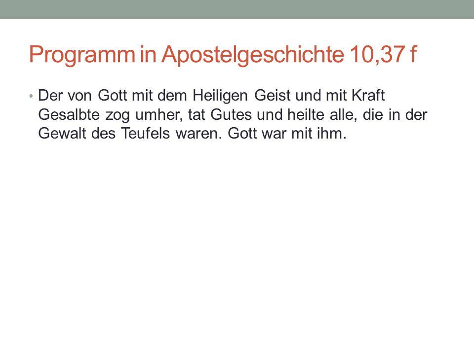 Programm in Apostelgeschichte 10,37 f