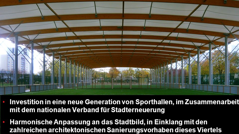 Investition in eine neue Generation von Sporthallen, im Zusammenarbeit mit dem nationalen Verband für Stadterneuerung