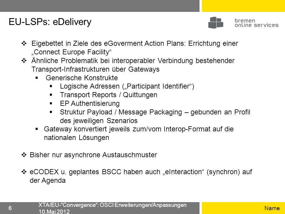 "EU-LSPs: eDelivery Eigebettet in Ziele des eGoverment Action Plans: Errichtung einer ""Connect Europe Facility"