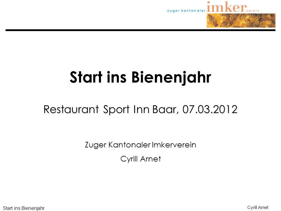 Start ins Bienenjahr Restaurant Sport Inn Baar, 07.03.2012
