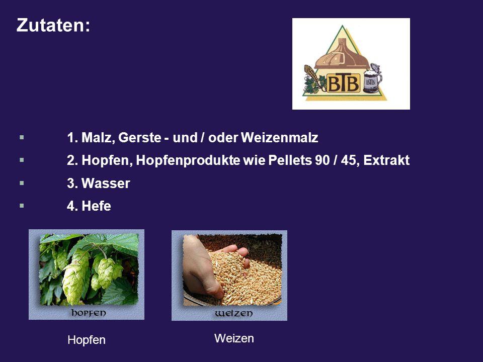 Zutaten: 1. Malz, Gerste - und / oder Weizenmalz