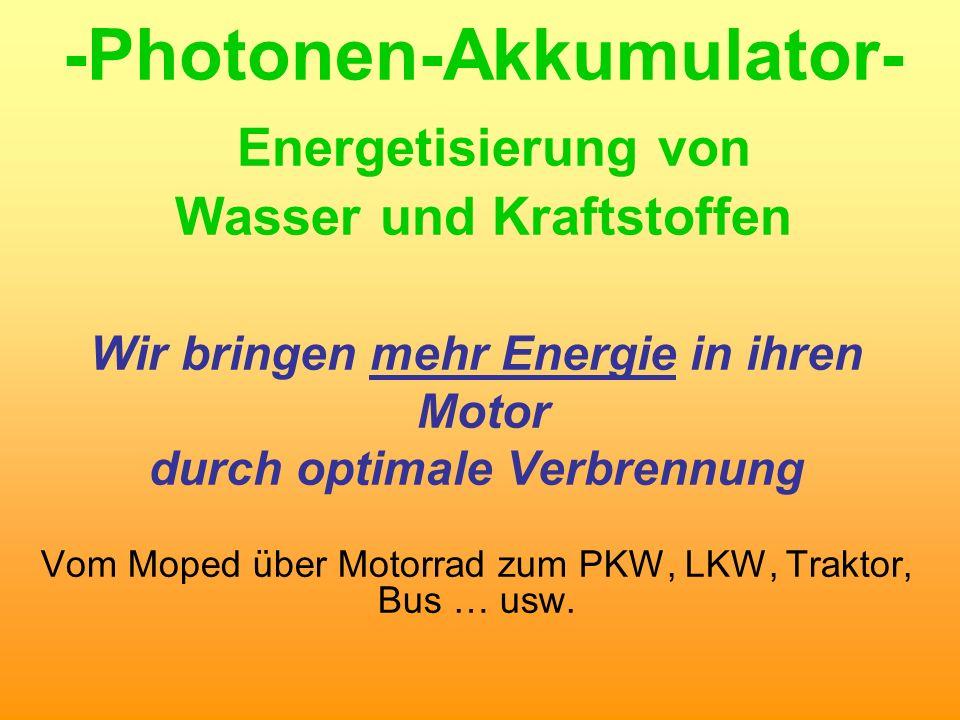 -Photonen-Akkumulator- Energetisierung von Wasser und Kraftstoffen