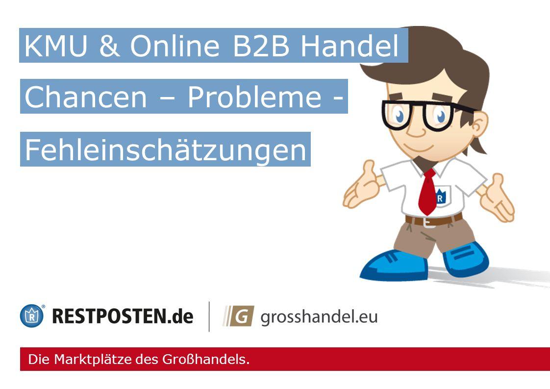 KMU & Online B2B Handel Chancen – Probleme - Fehleinschätzungen
