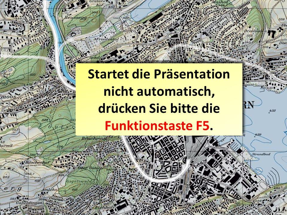 Startet die Präsentation nicht automatisch, drücken Sie bitte die Funktionstaste F5.