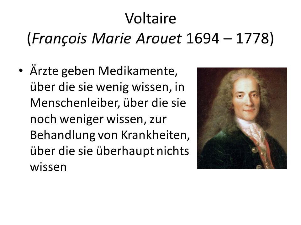 Voltaire (François Marie Arouet 1694 – 1778)