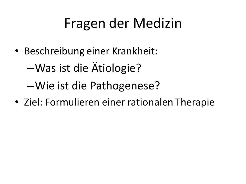 Fragen der Medizin Was ist die Ätiologie Wie ist die Pathogenese
