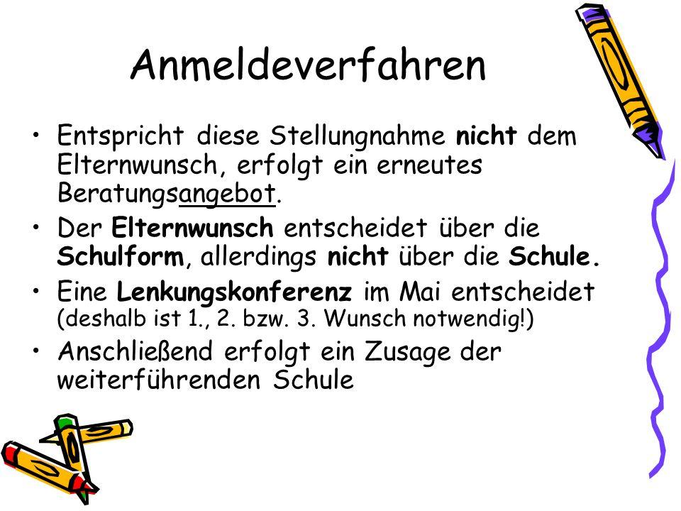 Hans-Elm-Schule Anmeldeverfahren. Entspricht diese Stellungnahme nicht dem Elternwunsch, erfolgt ein erneutes Beratungsangebot.