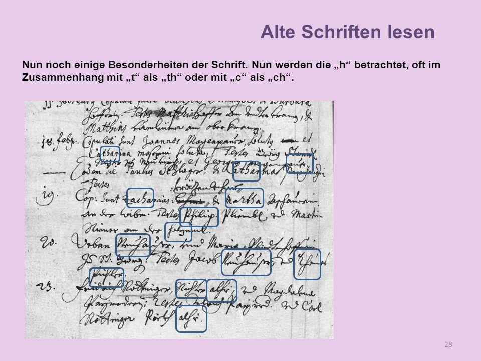 """Alte Schriften lesen Nun noch einige Besonderheiten der Schrift. Nun werden die """"h betrachtet, oft im."""