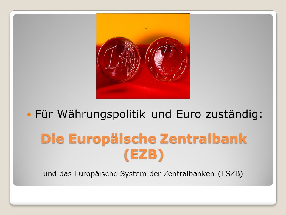 Die Europäische Zentralbank (EZB)