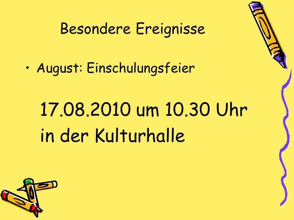 17.08.2010 um 10.30 Uhr in der Kulturhalle Besondere Ereignisse
