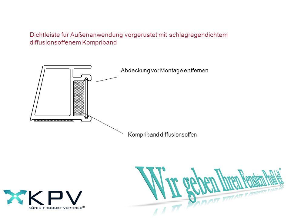Dichtleiste für Außenanwendung vorgerüstet mit schlagregendichtem diffusionsoffenem Kompriband
