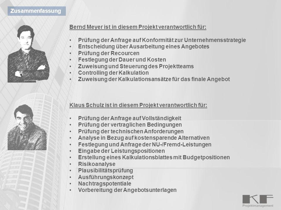 Zusammenfassung Bernd Meyer ist in diesem Projekt verantwortlich für: Prüfung der Anfrage auf Konformität zur Unternehmensstrategie.