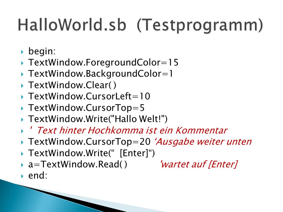 HalloWorld.sb (Testprogramm)