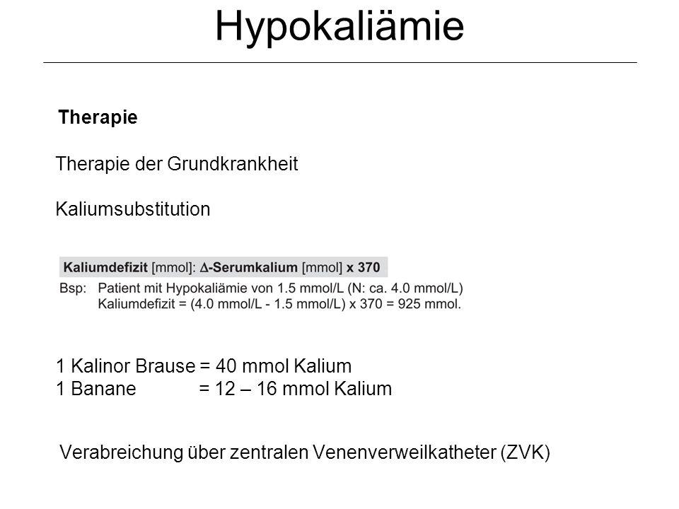 Hypokaliämie Therapie Therapie der Grundkrankheit Kaliumsubstitution