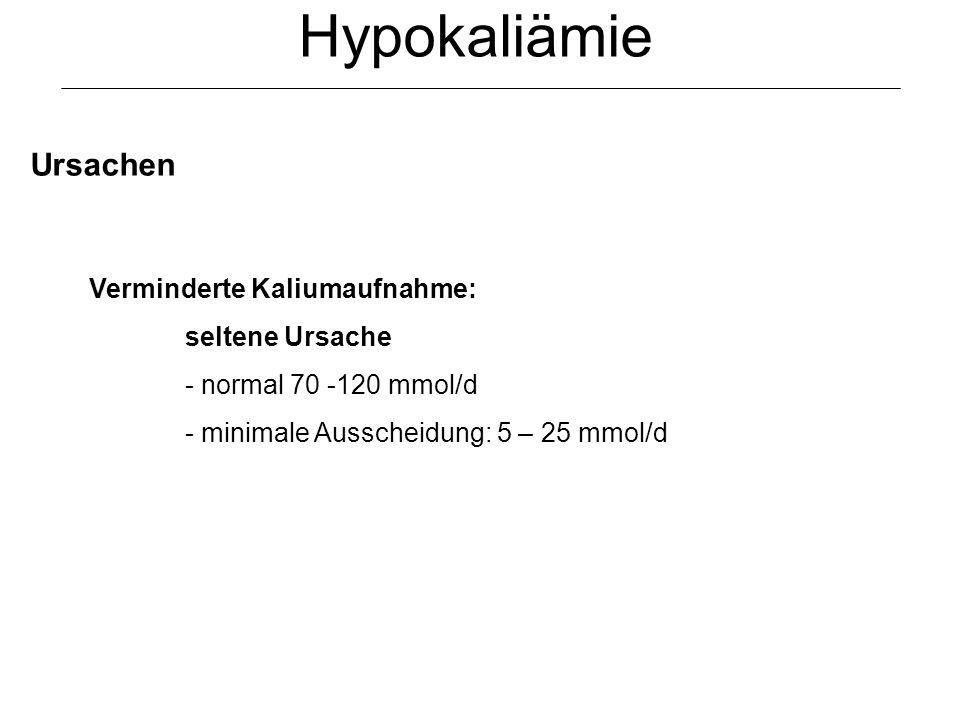 Hypokaliämie Ursachen Verminderte Kaliumaufnahme: seltene Ursache