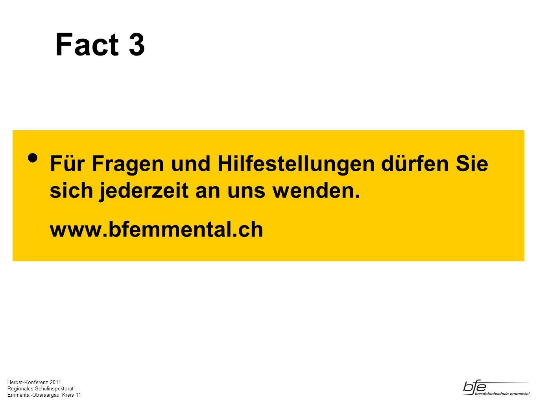 Fact 3 Für Fragen und Hilfestellungen dürfen Sie sich jederzeit an uns wenden. www.bfemmental.ch