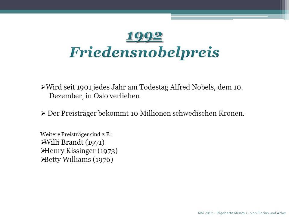 1992 Friedensnobelpreis. Wird seit 1901 jedes Jahr am Todestag Alfred Nobels, dem 10. Dezember, in Oslo verliehen.