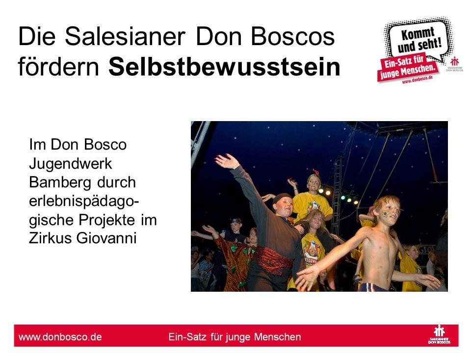 Die Salesianer Don Boscos fördern Selbstbewusstsein