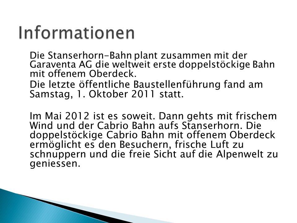 Informationen Die Stanserhorn-Bahn plant zusammen mit der Garaventa AG die weltweit erste doppelstöckige Bahn mit offenem Oberdeck.